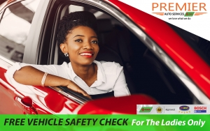 FREE Vehicle SAFETY CHECK For The Ladies!